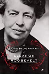 The Autobiography of Eleanor Roosevelt Kindle Edition
