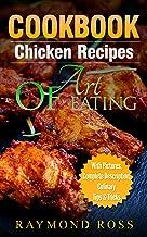 CookBook.Chicken Recipes: Art Of Eating (Quick and Easy Cooking Series, Chicken Recipes CookBook, Easy Chicken Recipes, Grilled Chicken, Fried Chicken, Baked Chicken, Recetas De Pollo, Receta Libro)