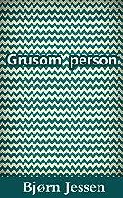 Grusom person (Danish Edition)