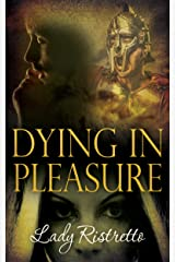 Dying in Pleasure Kindle Edition