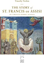 The Story of St. Francis of Assisi: In Twenty-eight Scenes (Mount Tabor Books) [Idioma Inglés]