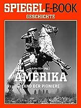Amerika - Land der Pioniere: Ein SPIEGEL E-Book (German Edition)