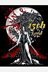 The Thirteenth Lord (Villainous Book 3) Kindle Edition