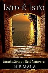 ISTO É ISTO: Ensaios Sobre a Real Natureza (Portuguese Edition) Kindle Edition