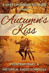Autumn's Kiss: Eight Contemporary & Historical Sweet Romances Kindle Edition