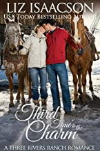 Third Time's the Charm: Christian Contemporary Romance (Three Rivers Ranch Romance Book 2)