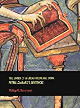 The Story of a Great Medieval Book: Peter Lombard's 'Sentences' (Rethinking the Middle Ages)