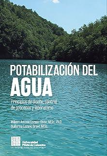 Potabilización del agua: Principios de diseño, control de