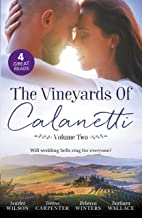 The Vineyards Of Calanetti Volume 2/His Lost-And-Found Bride/The Best Man & The Wedding Planner/His Princess Of Convenienc...
