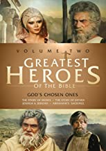 Greatest Heroes of the Bible: Volume Two - God's Chosen Ones: The Story of Moses / The Story of Esther / Joshua & Jericho / Abraham's Sacrifice