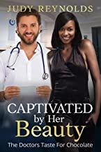 Captivated By Her Beauty (BWWM, Covid-19, Doctor, Older Man, Coronavirus, Mystery Romance)