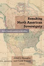 Remaking North American Sovereignty: State Transformation in the 1860s (Reconstructing America)