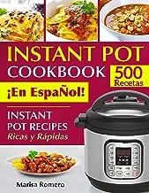 INSTANT POT COOKBOOK ¡En EspaÑol!: Instant Pot Recipes...