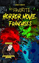 My Favorite Horror Movie Franchises (Streaks of Terror Book 1)