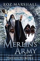 Merlin's Army: A Feyland Scottish Arthurian Fantasy (The Celtic Fey Book 6) Kindle Edition