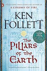 The Pillars of the Earth: A Novel (Kingsbridge Book 1) Kindle Edition