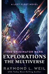 The Originator Wars Explorations: The Multiverse: A Lost Fleet Novel Kindle Edition