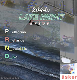 2044:: Late Night Drive [Explicit]