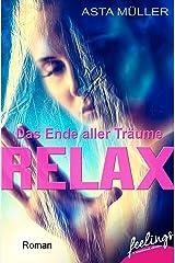 Relax - Das Ende aller Träume: Roman Kindle Ausgabe