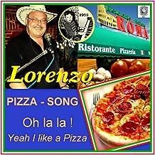 Pizza Song: Oh La La, Yeah I Like a Pizza