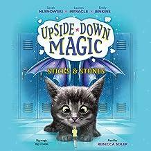 Sticks & Stones: Upside-Down Magic, Book 2