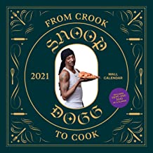 From Crook to Cook 2021 Wall Calendar: (Snoop Dogg Cookbook Monthly Calendar, Celebrity Rap 12-Month Calendar with Soul Fo...