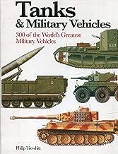 Tanks & Military Vehicles: 300 of the World's Greatest Military Vehicles (Mini Encyclopedia)