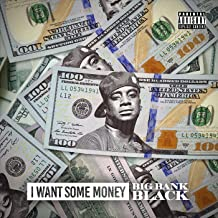 I Want Some Money [Explicit]