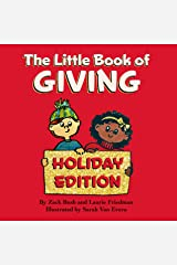 The Little Book of Giving : (Children's Book about Holiday Giving, Giving for the Holiday Season, Giving from the Heart, Kids Ages 3 10, Preschool, Kindergarten, First Grade) Kindle Edition