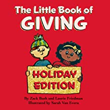 The Little Book of Giving : (Children's Book about Holiday Giving, Giving for the Holiday Season, Giving from the Heart, K...