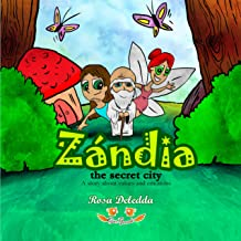 Zándia the secret city: A story about values and emotions (English Edition)