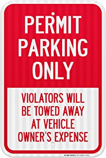 Permit Parking Only Violators Will Be Towed Away At Vehicle Owner's Expense Sign - 12