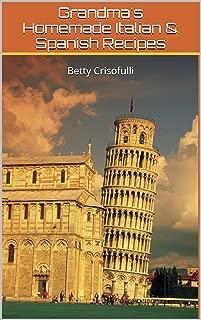 Grandma's Homemade Italian & Spanish Recipes: Betty Crisofulli