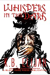 Whispers in the Dark: A Black Hare Press Underground Book Kindle Edition