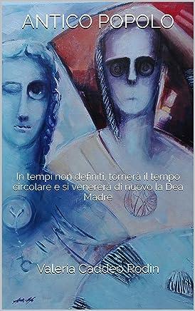 Antico Popolo: In tempi non definiti, tornerà il tempo circolare e si venererà di nuovo la Dea Madre
