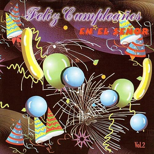Feliz Cumpleaños en el Señor Vol. 2 by Cantantes Cristianos ...