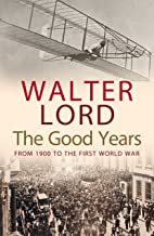 Best the good years walter lord Reviews
