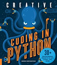 Creative Coding in Python: 30+ Programming Projects in Art, Games, and More PDF