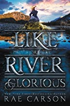 Like a River Glorious (Gold Seer Trilogy Book 2)