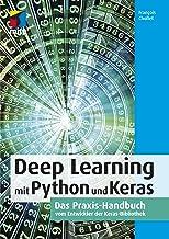 Deep Learning mit Python und Keras: Das Praxis-Handbuch vom Entwickler der Keras-Bibliothek (mitp Professional) (German Ed...