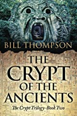 The Crypt of the Ancients (The Crypt Trilogy Book 2) Kindle Edition