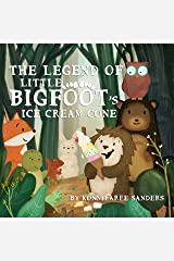 The Legend of Little Bigfoot's Ice Cream Cone Kindle Edition