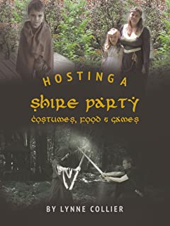Hosting a Shire Party: Costumes, Food and Games (English Edition)