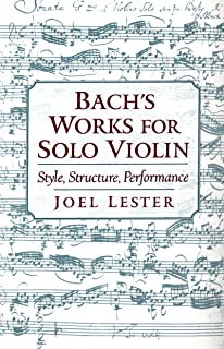 Bach's Works for Solo Violin: Style, Structure, Performance (English Edition)