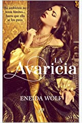 La Avaricia : Romance Histórico (Spanish Edition) Kindle Edition