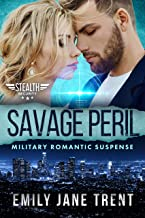 Savage Peril: Military Romantic Suspense (Stealth Security Book 6)