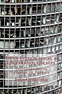 De la evasión fiscal a los paraísos fiscales: Lecciones de los papeles de Panamá (Spanish Edition)
