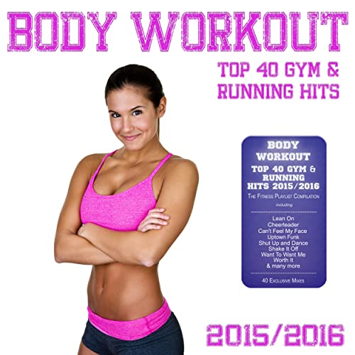 Body Workout - Top 40 Gym & Running Hits 2015 / 2016 (The ...