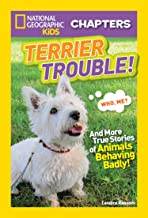 National Geographic Kids Chapters: Terrier Trouble!: And More True Stories of Animals Behaving Badly (NGK Chapters)