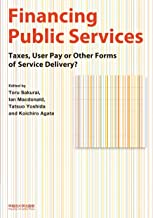 Financing Public Services: Taxes, User Pay or Other Forms of Service Delivery?